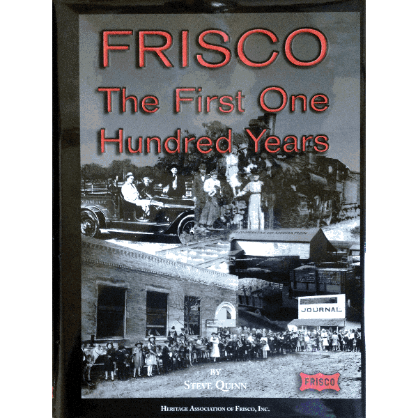 Frisco, The First One Hundred Years